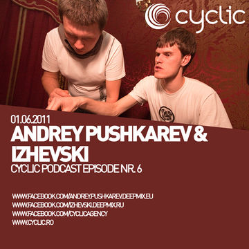 2011-06-01 - Andrey Pushkarev & Izhevski - Cyclic Podcast 7.jpg