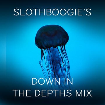 2013-02-23 - SlothBoogie - Down In The Depths Mix.jpg