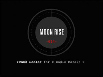 2014-06-01 - Frank Booker - Moon Tapes 014 (Special Radio Marais).jpg