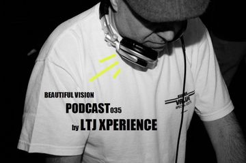 2014-08-25 - LTJ X-Perience - Beautiful Vision Podcast 035.jpg