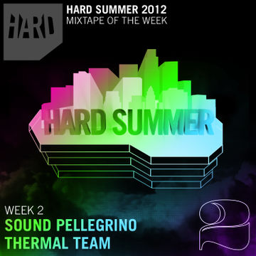 2012-06-29 - Sound Pellegrino Thermal Team - Hard Summer Mixtape 2.jpg