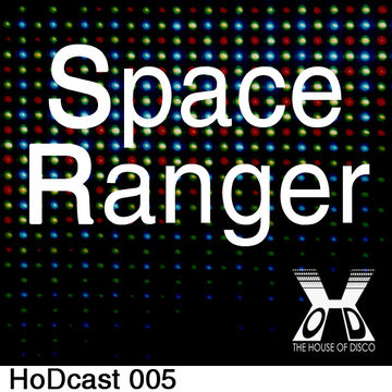 2011-02-01 - Space Ranger - House Of Disco Guestmix.jpg