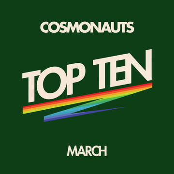 2012-03-22 - Cosmonauts - March Top Ten Mix.jpg