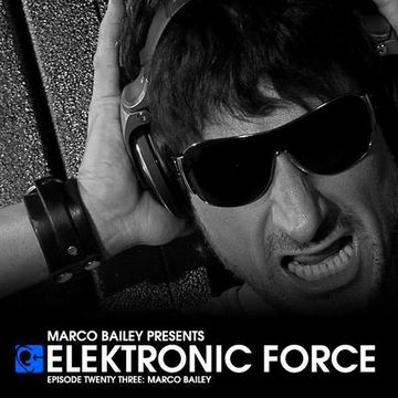 2011-05-04 - Marco Bailey - Elektronic Force Podcast 023.jpg
