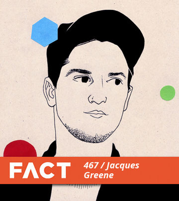 2014-10-27 - Jacques Greene - FACT Mix 467.jpg