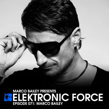 2012-04-19 - Marco Bailey - Elektronic Force Podcast 071.jpg