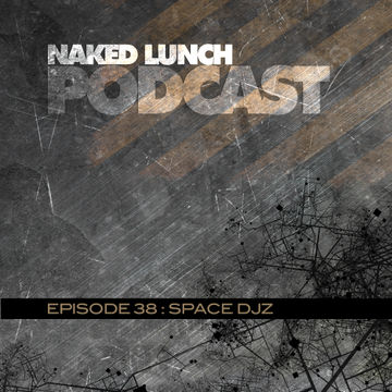 2013-02-22 - Space DJz - Naked Lunch Podcast 038.jpg