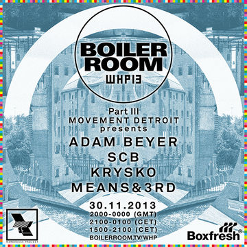 2013-11-30 - Boiler Room x WHP & Paxahau Present Movement Detroit.jpg
