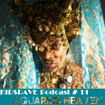 2012-02-02 - Aquarius Heaven - Kidsrave Podcast 11.jpg