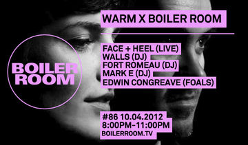 2012-04-10 - Boiler Room 86 - Warm X Takeover.jpg