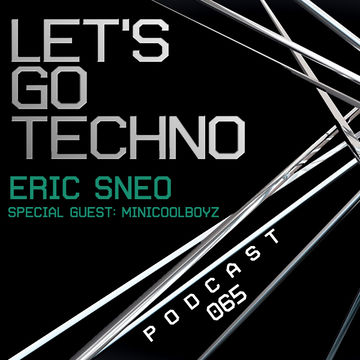 2014-08-04 - MiniCoolBoyz - Let's Go Techno Podcast 065.jpg