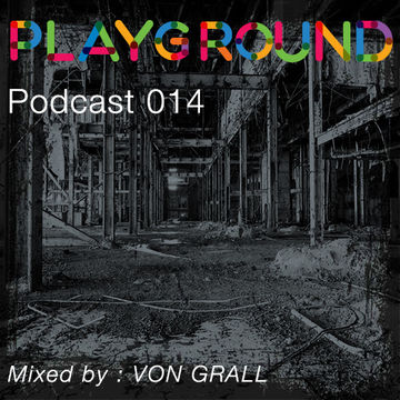 2014-09-19 - Von Grall - Playground Podcast 014.jpg