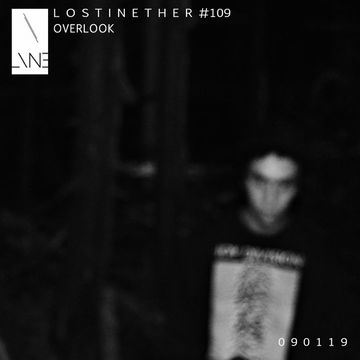 2019-01-08 - Overlook - Lost In Ether Podcast 109.jpg