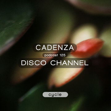 2014-07-14 - Disco Channel - Cadenza Podcast 125 - Cycle.jpg
