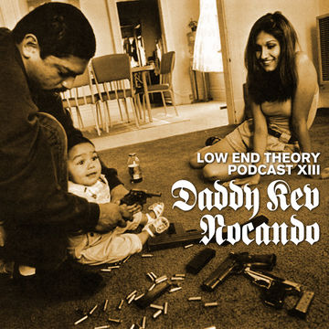 2010-03-01 - Daddy Kev, Nocando - Low End Theory Podcast 13.jpg
