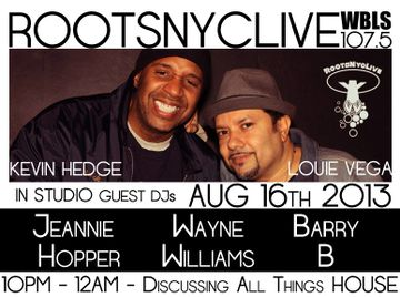 2013-08-16 - Louie Vega & Kevin Hedge - Roots NYC Live, WBLS.jpg