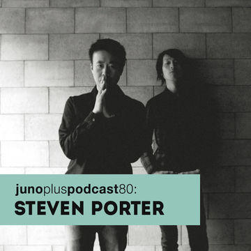 2014-02-12 - Steven Porter - Juno Plus Podcast 80.jpg