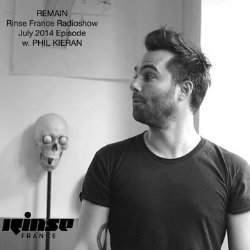 2014-07-09 - Remain, Phil Kieran - Rinse FM France.jpg
