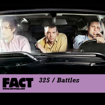2012-04-16 - Battles - FACT Mix 325.jpg