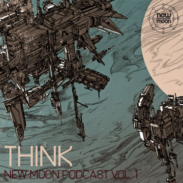 2011-12-04 - Think - New Moon Podcast Vol.1-1.jpg