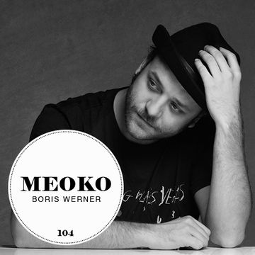 2013-10-31 - Boris Werner - Meoko Podcast 104.jpg