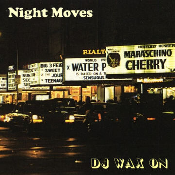 2014-04-30 - DJ Wax On - Night Moves (Promo Mix).jpg