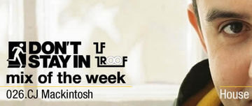 2010-03-15 - CJ Mackintosh - Don't Stay In Mix Of The Week 026.jpg