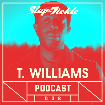 2013-06-10 - T. Williams - Slap & Tickle Podcast 008.png