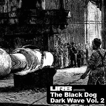 2011-08-02 - The Black Dog - Dark Wave Vol.2 (URB Podcast).jpg