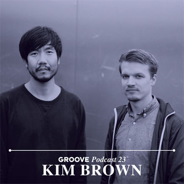 2013-11-27 - Kim Brown - Groove Podcast 23.jpg