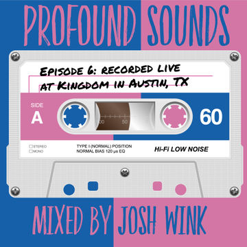 2016-09-30 - Josh Wink - Profound Sounds Episode 6.jpg