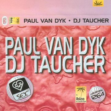 Copy of Sex (1264) The Ibiza DJ Collection - Paul Van Dyk & DJ Taucher.jpg