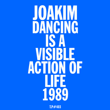 2015-12-07 - Joakim - Dancing Is A Visible Sign Of Life (Test Pressing 403).png