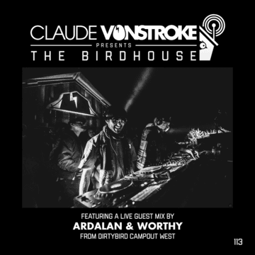 2017-11-09 - Claude VonStroke, Ardalan & Worthy (Dirtybird Campout West) - The Birdhouse 113.png