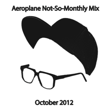 2012-10-16 - Aeroplane - Not-So-Monthly Mix (October Promo Mix).png