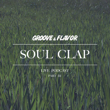 2012-12-11 - Soul Clap - Groove & Flavor Live Podcast.jpg