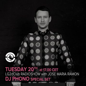 2013-08-20 - DJ Phono - LG2dClub, Ibiza Global Radio.jpg
