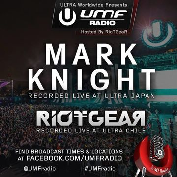 2014-10-18 - Mark Knight, RioTGeaR - UMF Radio 284.jpg