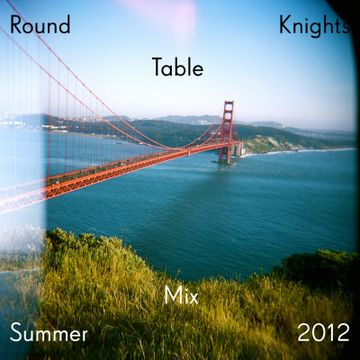 2012-08-07 - Round Table Knights - Summer Mix.jpg