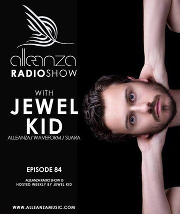 2013-08-02 - Jewel Kid - Alleanza Radio Show 84, Ibiza Global Radio.jpg