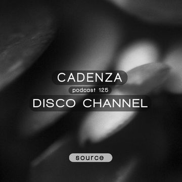 2014-07-14 - Disco Channel - Cadenza Podcast 125 - Source.jpg