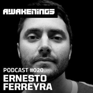 2013-09-18 - Ernesto Ferreyra - Awakenings Podcast 020.jpg