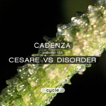 2014-09-10 - Cesare Vs Disorder - Cadenza Podcast 133 - Cycle.jpg