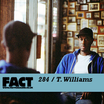 2011-10-24 - T. Williams - FACT Mix 294.jpg