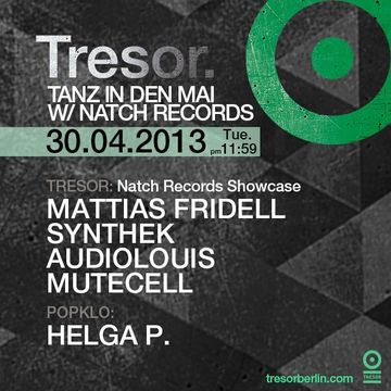 2013-04-30 - Tanz In Den Mai With Natch Records, Tresor.jpg