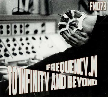 2013-11-24 - Frequency.M - To Infinity And Beyond (fm073).jpg