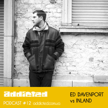 2012-11-11 - Ed Davenport vs Inland - Addicted Podcast 12.jpg