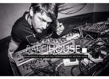 2014-11-16 - Saytek (Live) - Barehouse Podcast 021.jpg