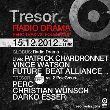 2012-12-15 - Radio Drama - Perc Trax vs Poleg Group, Tresor.jpg