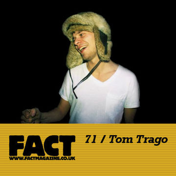 2009-08-03 - Tom Trago - FACT Mix 71.jpg